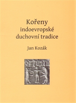 Kniha Kořeny indoevropské duchovní tradice (obálka knihy)